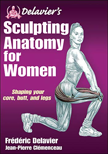 9781450434751: Delavier's Sculpting Anatomy for Women: Core, Butt and Legs