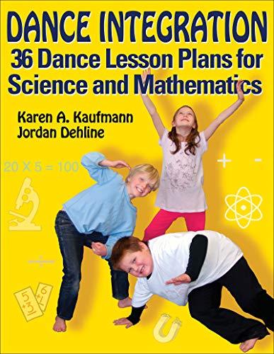 Dance Integration for Teaching Science and Mathematics: Kaufmann, Karen A