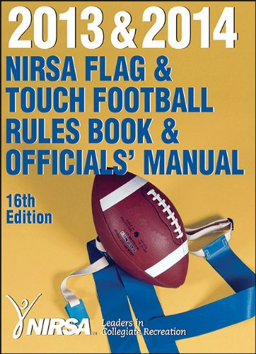 2013 & 2014 NIRSA Flag & Touch Football Rules Book & Officials' Manual 16th ...