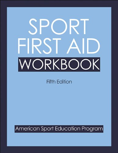 Sport First Aid Workbook, Fifth Edition: American Sport Education Program