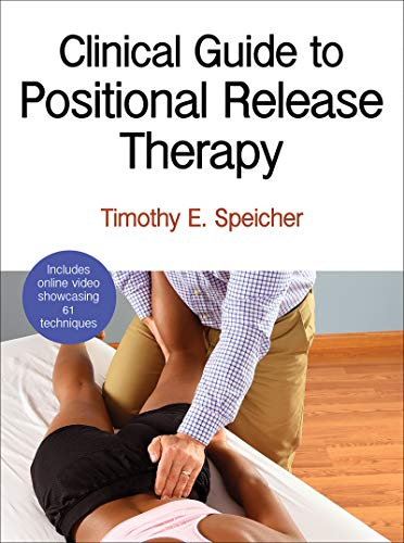 Clinical Guide to Positional Release Therapy with Web Resource (Hardcover): Timothy E. Speicher
