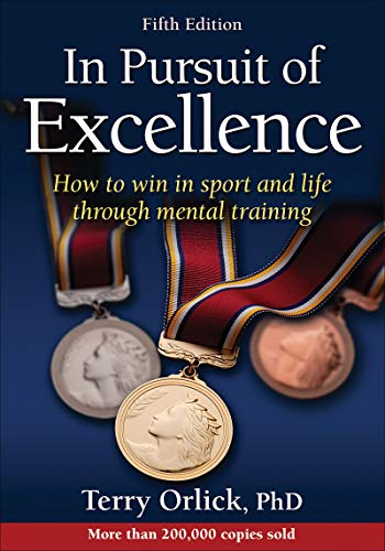 In Pursuit of Excellence 5th Edition: Orlick, Terry