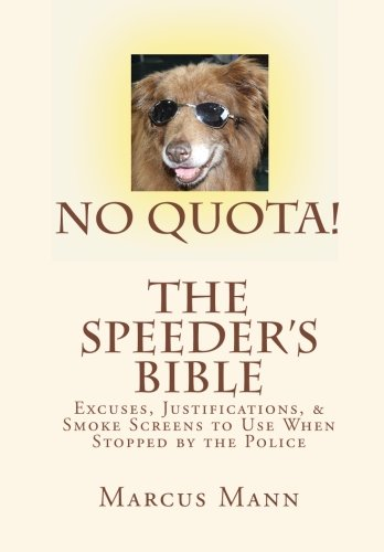 9781450500814: No Quota! The Speeder's Bible: Over 100 Excuses, Justifications, and Smoke Screens to Use When Stopped by the Police