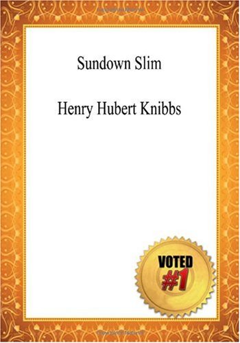 9781450503105: Sundown Slim - Henry Hubert Knibbs