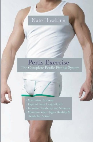 Penis Exercise: The Complete Penile Fitness System: Hawking, Nate