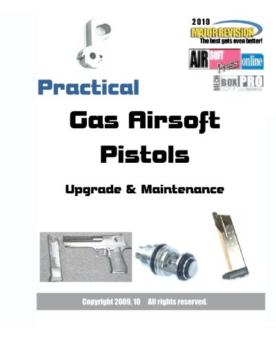9781450506076: Practical Gas Airsoft Pistols: Upgrade & Maintenance
