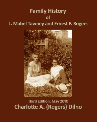 9781450507097: Family History of L. Mabel Tawney and Ernest F. Rogers: Third Edition