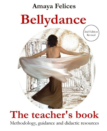 9781450507479: Belly Dance: The Teacher's Book: Methodology, guidance and didactic resources