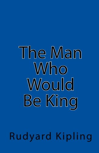 9781450508742: The Man Who Would Be King
