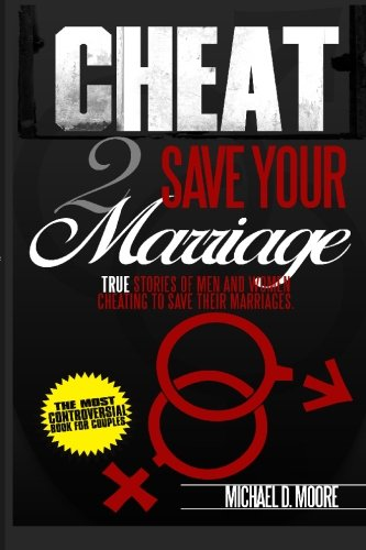 9781450512060: Cheat 2 Save Your Marriage: True Stories of Spouses Cheating To Save Their Marriage