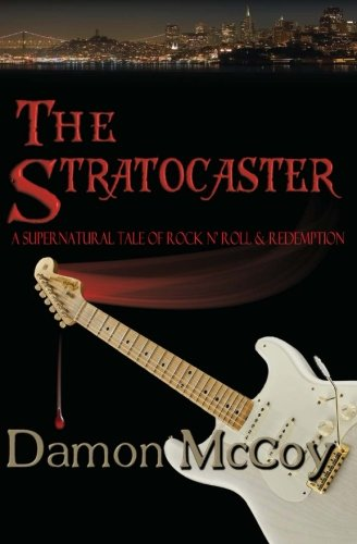 9781450513432: The Stratocaster: A Supernatural Tale of Rock n Roll and Redemption