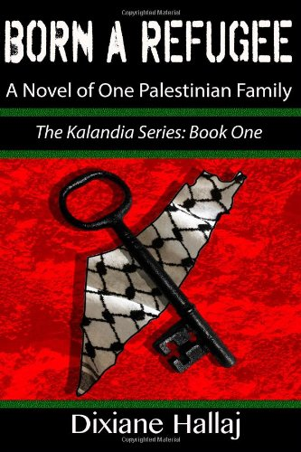 9781450513944: Born a Refugee: A Novel of One Palestinian Family