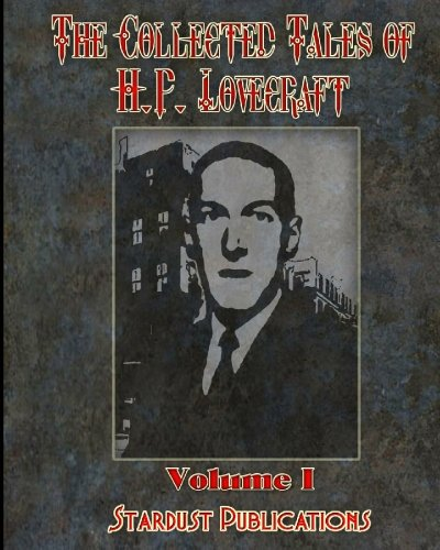 9781450514446: The Collected Tales of H.P. Lovecraft: Volume 1