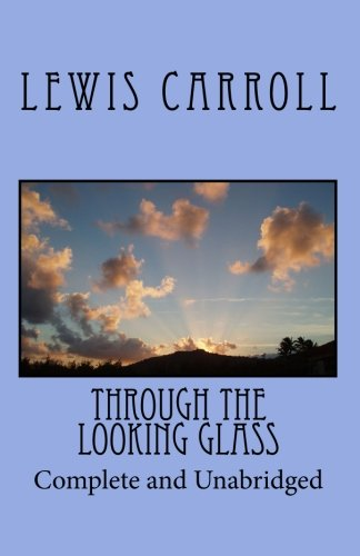 Through the Looking Glass: Complete and Unabridged (1450515932) by Lewis Carroll