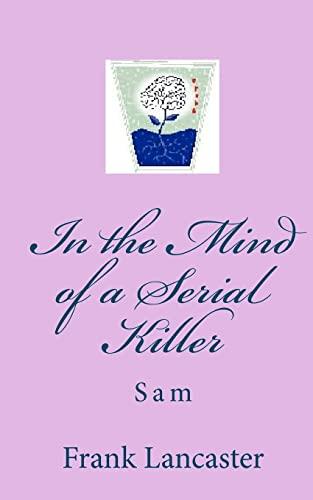 In the Mind of a Serial Killer - Sam: Frank Lancaster