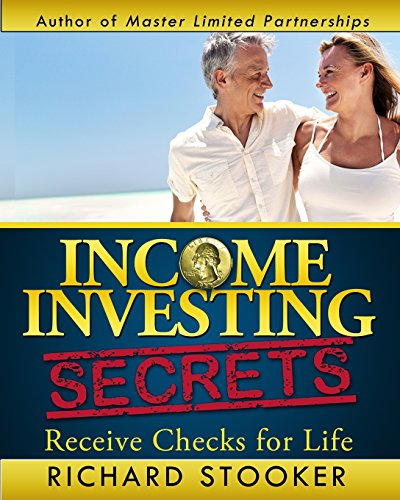 9781450516662: Income Investing Secrets: How to Receive Ever-Growing Dividend and Interest Checks, Safeguard Your Portfolio and Retire Wealthy: 1