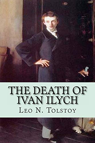 an essay of the death of ivan ilych Free essay: psychological importance in the death of ivan illych in the death of ivan ilych leo tolstoy conveys the psychological importance of the last.
