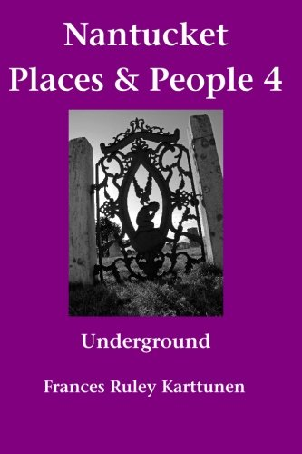 9781450517669: Nantucket Places and People 4: Underground