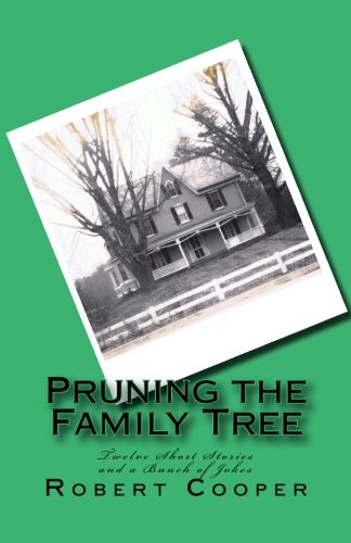 9781450518437: Pruning the Family Tree: 12 Short Stories and a Bunch of Jokes