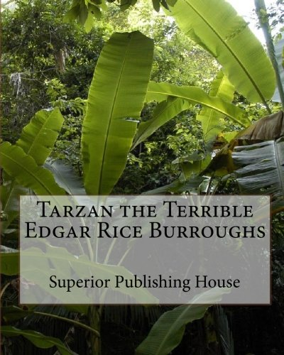 Tarzan the Terrible Edgar Rice Burroughs (9781450518642) by Edgar Rice Burroughs