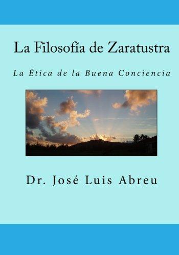 La Filosof?a de Zaratustra: La ?tica de: Abreu, Dr. Jose