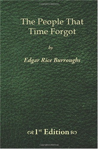 The People That Time Forgot - 1st Edition (1450522432) by Edgar Rice Burroughs
