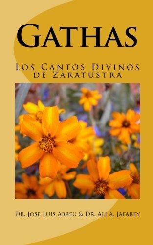Gathas: Los Cantos Divinos de Zaratustra (Spanish: Abreu, Dr. Jose