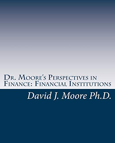 9781450523110: Dr. Moore's Perspectives in Finance: Financial Institutions