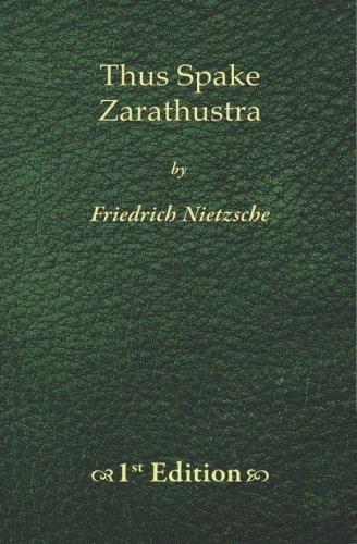 Thus Spake Zarathustra: Friedrich Nietzsche
