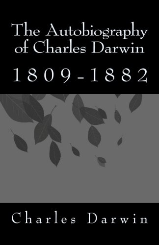9781450524377: The Autobiography of Charles Darwin: 1809-1882