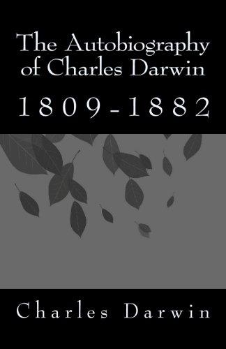 The Autobiography of Charles Darwin: 1809-1882: Darwin, Charles