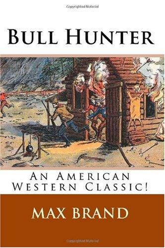 9781450524575: Bull Hunter: An American Western Classic!