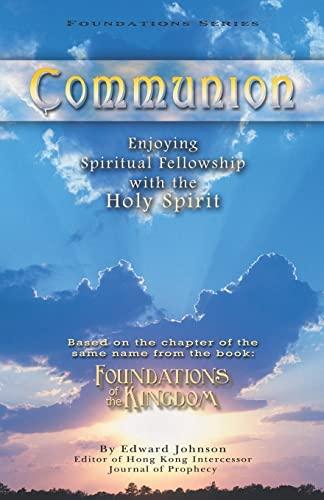 9781450525824: Communion: Enjoying Spiritual Fellowship with the Holy Spirit