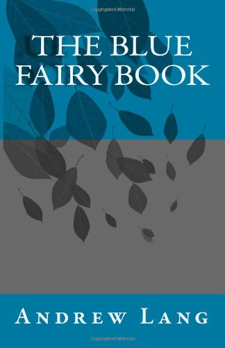 The Blue Fairy Book: Lang, Andrew
