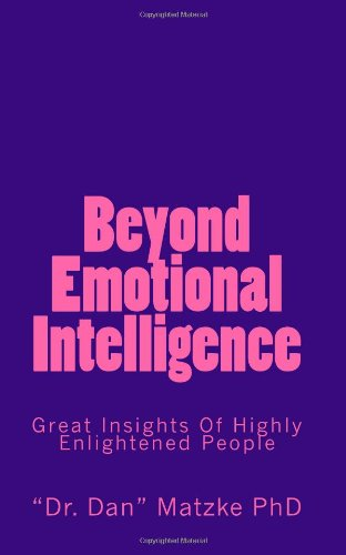 9781450527262: Beyond Emotional Intelligence: Great Insights Of Highly Enlightened People