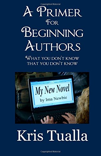 A Primer for Beginning Authors: What You: Tualla, Kris
