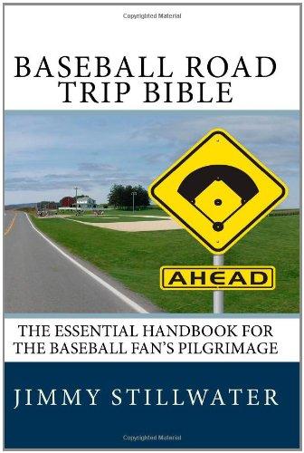 9781450527651: Baseball Road Trip Bible: The Essential Handbook for the Baseball Fan's Pilgrimage