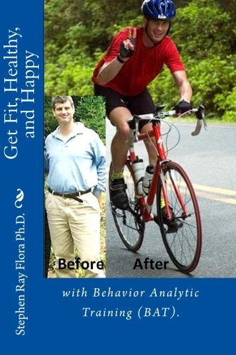 9781450528696: Get Fit, Healthy, and Happy with Behavior Analytic Training (BAT).