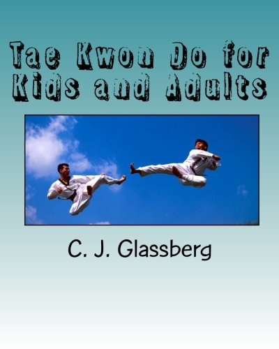 9781450529396: Tae Kwon Do for Kids and Adults