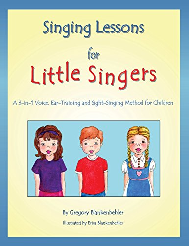 9781450530606: Singing Lessons for Little Singers: A 3-in-1 Voice, Ear-Training and Sight-Singing Method for Children