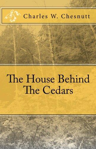 The House Behind The Cedars: Chesnutt, Charles W.