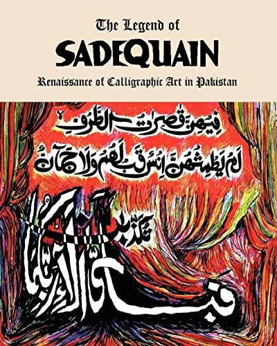 9781450533713: The Legend of Sadequain: Renaissance of Calligraphic Art in Pakistan