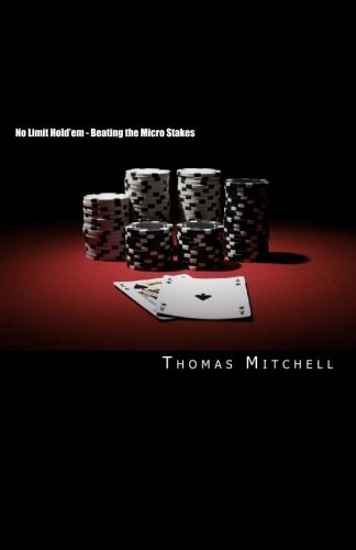 9781450533911: No Limit Hold'em - Beating the Micro Stakes: Crushing Micro Stakes & Small Stakes Poker