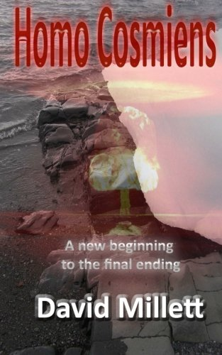 9781450534246: Homo Cosmiens: A new beginning to the final ending