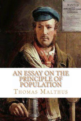 thomas malthus published an essay on the principle of population Malthus wrote an essay on the principle of population of thomas malthus' an essay on the principle of thomas malthus' theory of human population growth.