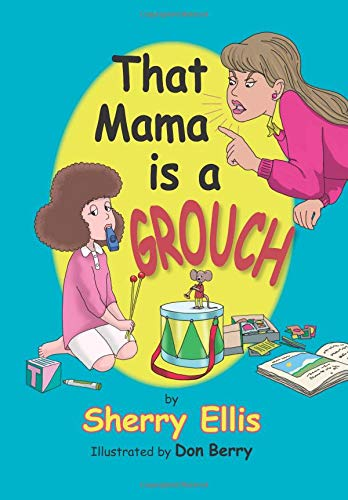 9781450535656: That Mama is a Grouch