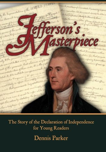 9781450536028: Jefferson's Masterpiece: The Story of the Declaration of Independence for Young Readers