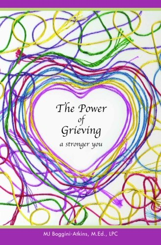 9781450536103: The Power of Grieving: A Stronger You