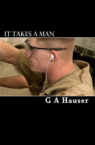 It Takes a Man: G A Hauser