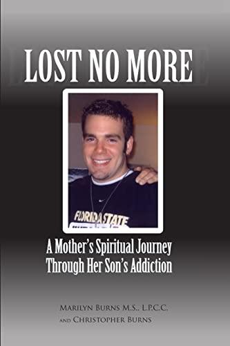 Lost No More.A Mother's Spiritual Journey Through: Burns, M.S., L.P.C.C.,